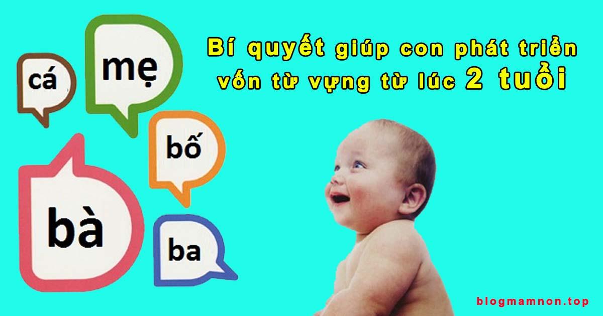 Biện pháp phát triển vốn từ cho trẻ mầm non từ lúc 2 tuổi