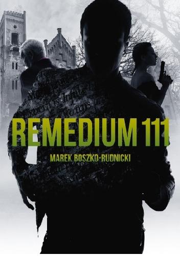 Remedium 111 - Marek Boszko-Rudnicki