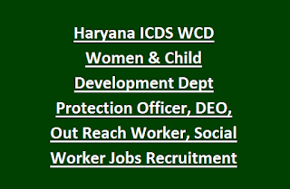 Haryana ICDS WCD Women & Child Development Dept Protection Officer, DEO, Out Reach Worker, Social Worker Jobs Recruitment 2017