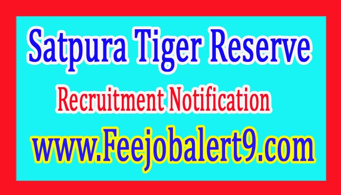 Satpura Tiger Reserve Recruitment Notification 2017