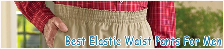 e95ca91b8 Find best full elastic waist pants for elderly men - Khaki, Corduroy, Dress  pants, pull on pants