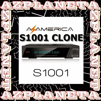 199) AZAMERICA S1001 CLONE v1 32 ATUALIZAÇÃO 16/01/2015 ~ AZPLANETA