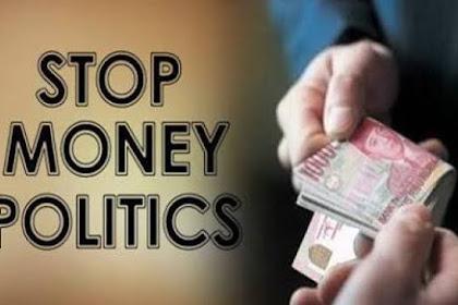Pengertian Money Politics (Politik Uang) dan Faktor Penyebabnya