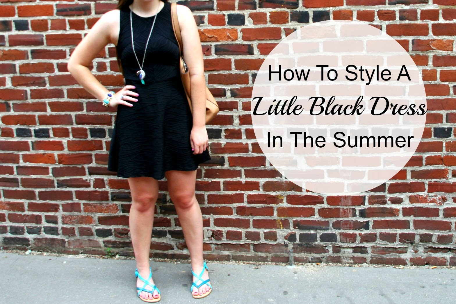 How To Style A LBD In The Summer