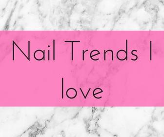 Nail trends I love