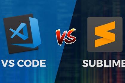 Coding Mendingan Pake VSCode atau Sublime Text?