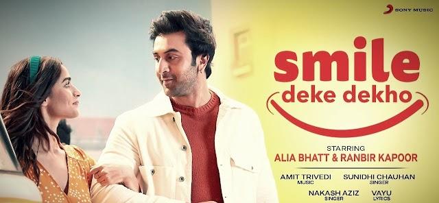 Smile Deke Dekho Lyrics | Sunidhi Chauhan | Ft Alia Bhatt & Ranbir Kapoor