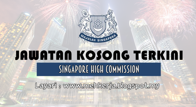 Jawatan Kosong Terkini 2016 di The Singapore High Commission