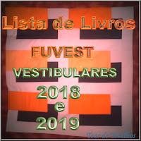 Cartaz contendo a inscrição chamativa para: Lista de livros de leitura obrigatoria para os vestibulares de 2018 e 2019 da FUVEST - Faculdades da USP