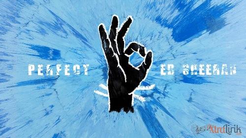 Lirik Lagu Perfect Ed Sheeran Terjemahan