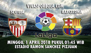 Prediksi Sevilla vs Barcelona 1 April 2018