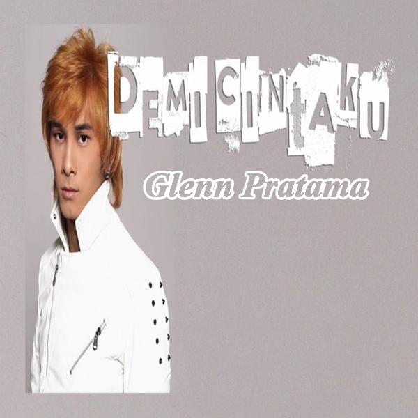 Glenn Pratama - Demi Cintaku