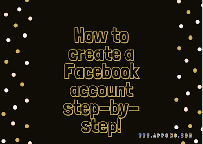 How to create a Facebook account step-by-step