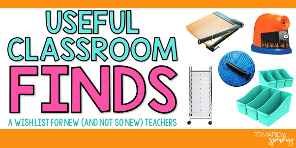 Classroom Finds and Tools Every Teacher Needs