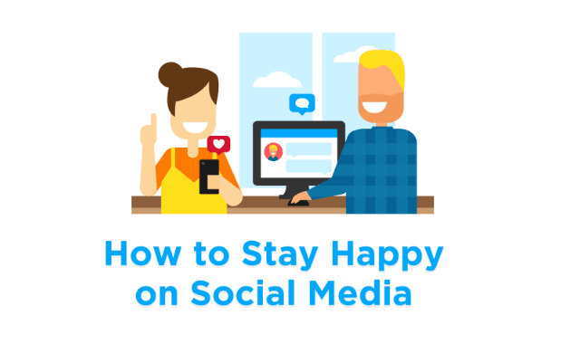 How To Stay Happy On Social Media