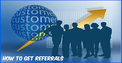 How To Get Referrals - 7 Ideas For New Business Owners Just Starting Up