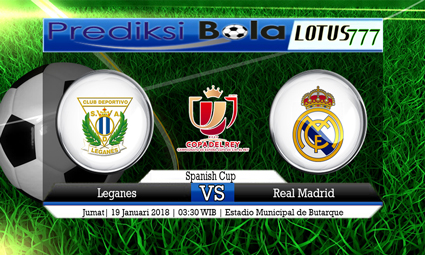 PREDIKSI SKOR Leganes vs Real Madrid 19 Januari 2018