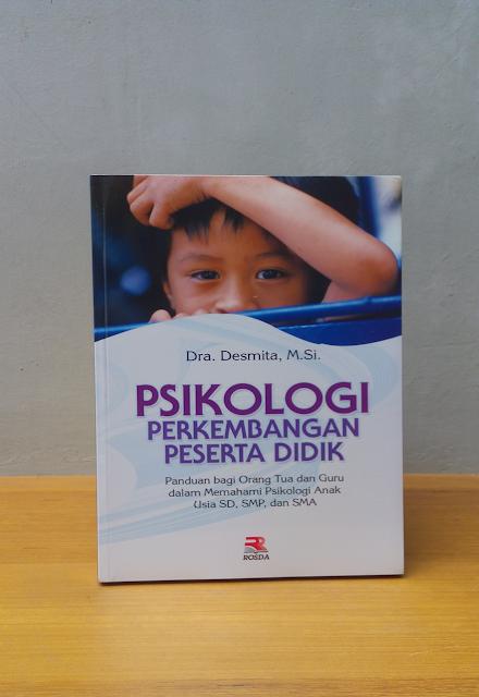 PSIKOLOGI PERKEMBANGAN PESERTA DIDIK, Dra. Desmita, M.Si