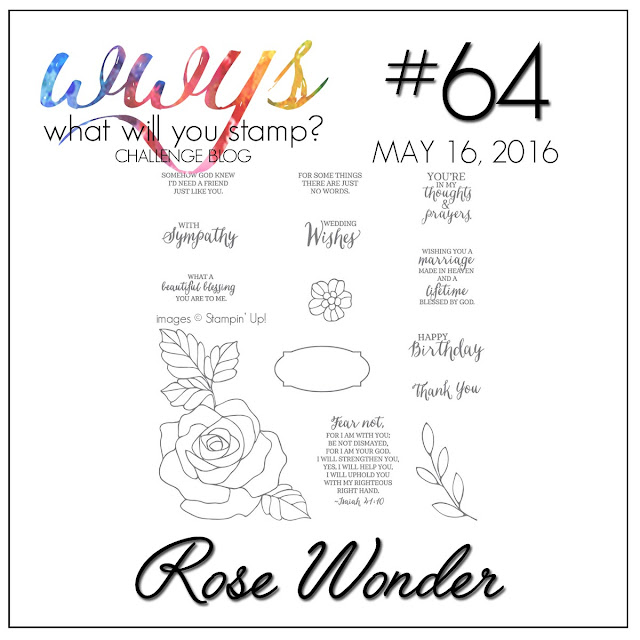http://whatwillyoustamp.blogspot.com/2016/05/wwys-challenge-64-rose-wonder.html