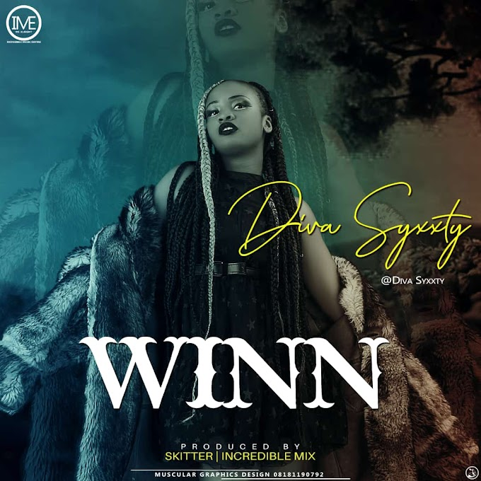 Diva Syxxty- Winn [prod by skitter x incredible mix]