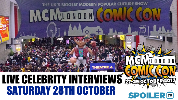 MCM London Comic Con - Live Celebrity Interviews - Saturday 28th October #mcmldn17