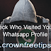 2017 Whatsapp Tricks: How To Check Who Visited Your Whatsapp Profile