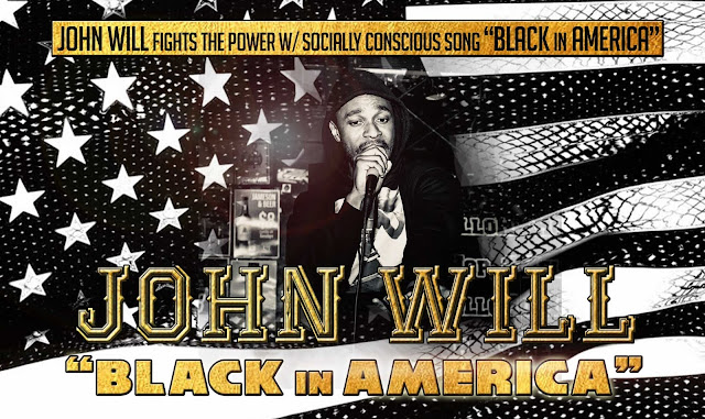"John Will fights the power with socially conscious song ""Black In America"""