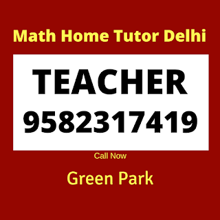 Best Mathematics Home Tutor in Green Park, Delhi.
