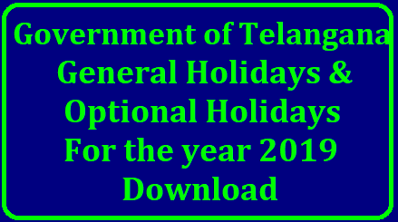 Telangana General Holidays and Optional Holidays for the year 2019 HOLIDAYS- General Holidays and Optional Holidays for the year 2019 | Telangana General Holidays and Optional Holidays for the year 2019 /2018/11/ts-telangana-general-holidays-and-optional-holidays-for-the-year-2019-download.html