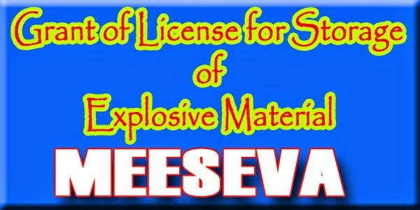 Grant of License for Storage of Explosive Material Apply Meeseva