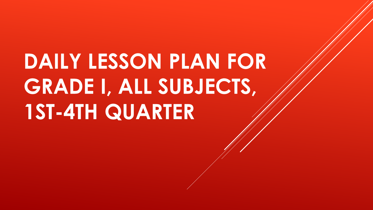 Ready Made Daily Lesson Plan For Grade I 1st 4th Quarter Deped