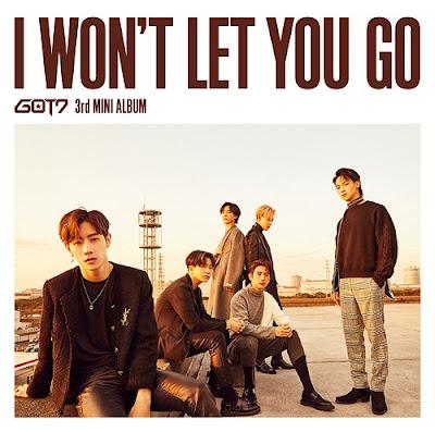 GOT7 - I Won't Let You Go English Lyrics