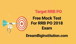 IBPS RRB CWE  PO Pre Free Mock Test PDF For Upcoming IBPS RRB PO Exam 2018: Dream Big