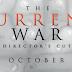 THE CURRENT WAR: DIRECTOR'S CUT Advance Screening Passes!