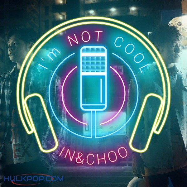 IN&CHOO – I'm not cool – Single