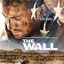 The Wall Movie Review: Its Bleak Ending Will Not Satisfy But Irritate Most Local Viewers