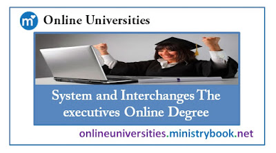 System and Interchanges The executives Online Degree