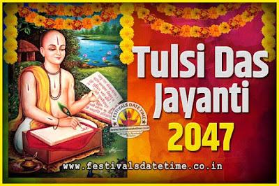 2047 Tulsidas Jayanti Date and Time, 2047 Tulsidas Jayanti  Calendar