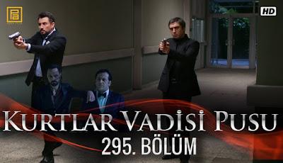 http://kurtlarvadisi2o23.blogspot.com/p/kurtlar-vadisi-pusu-295-bolum.html