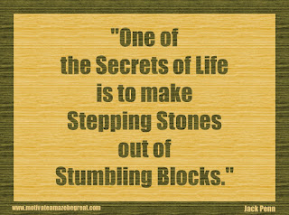 "Featured in our 34 Inspirational Quotes How To Fail Your Way To Success: ""One of the secrets of life is to make stepping stones out of stumbling blocks."" - Jack Penn"