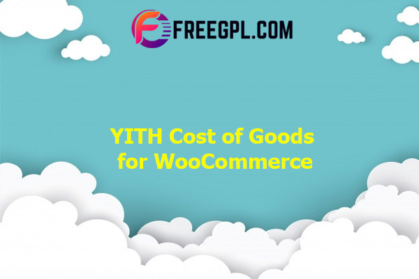 YITH Cost of Goods for WooCommerce Nulled Download Free