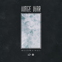 "Wage War - ""Deadweight"""