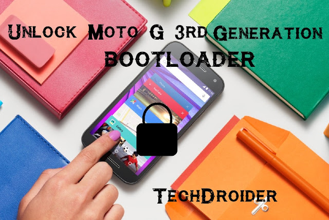 How to Unlock Bootloader of Moto G 3rd Gen ( 2015 )