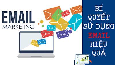 Bí Quyết Sử Dụng Email Marketing Sao Cho Hiệu Quả