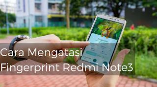 Cara Mengatasi Fingerprint Redmi Note 3 Yang Tidak Berfungsi 2