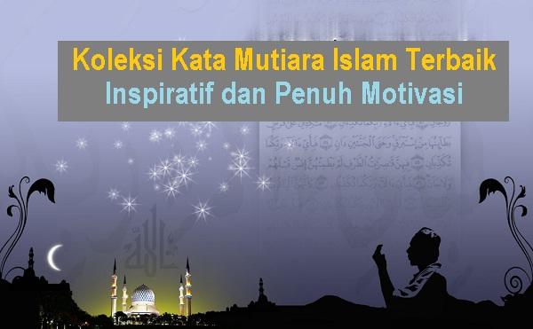 Kata Mutiara Islam Terbaik, Inspiratif, dan Penuh Motivasi