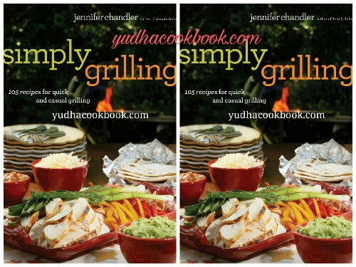 Download ebook SIMPLY GRILLING : 105 Recipes For Quick And Casual Grilling