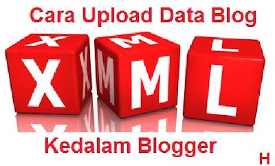 Cara import datablog xml ukuran besar keblogger