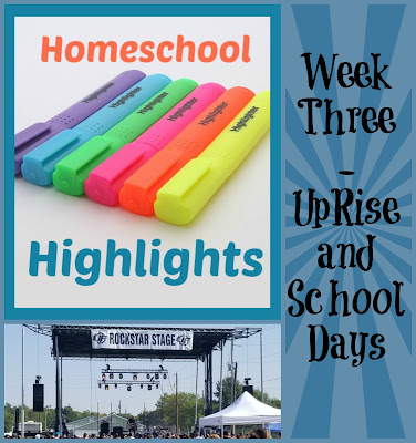 Homeschool Highlights - Week Three: UpRise and School Days on Homeschool Coffee Break @ kympossibleblog.blogspot.com