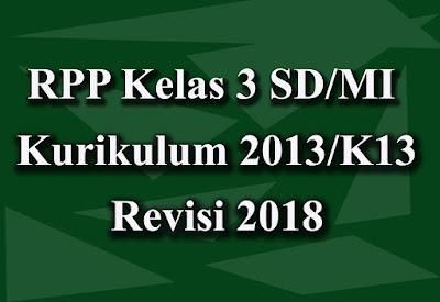 Unduh RPP Kelas 3 SD/MI Kurikulum 2013 Revisi 2018 Terbaru